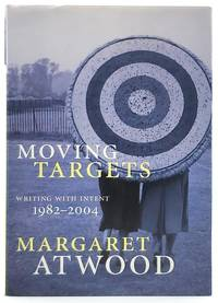 Moving Targets: Writing with Intent 1982 2004
