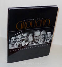 Arthur Marx's Groucho: A Photographic Journey by  Arthur; Edited by Frank Ferrante Marx - First Edition - 2001 - from Whiting Books, IOBA (SKU: 09599)