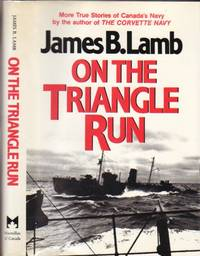 On the Triangle Run:  More True Stories of Canada's Navy