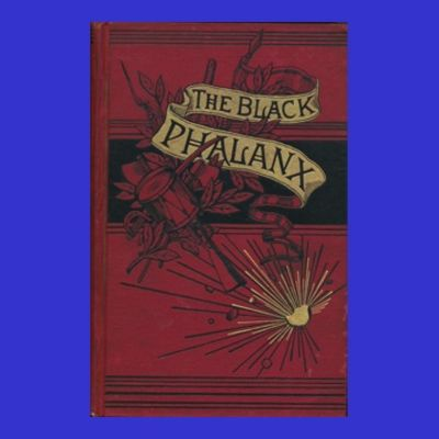 Offering Joseph T. Wilson The Black Phalanx, in an uncommon early edition. This significant work is ...