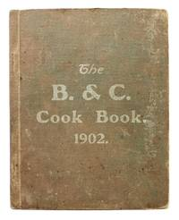 The B. & C. COOK BOOK.  1902.  [Cover title]