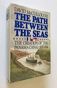 image of The Path Between the Seas  The Creation of the Panama Canal 1870-1914