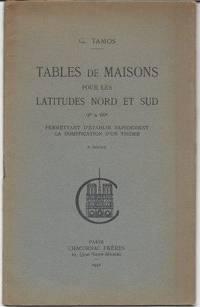 Tables de Maisons pour les Latitudes Nord et Sud 0 à 60o permettant d'établir...