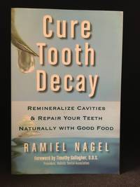 image of Cure Tooth Decay; Remineralize Cavities and Repair Your Teeth Naturally with Good Food