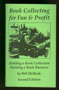 Book collecting for fun & profit: Building a book collection : building a book business