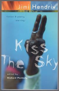 Kiss the Sky Fiction and Poetry Starring Jimi Hendrix