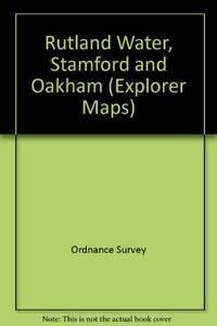 image of Rutland Water, Stamford and Oakham (Explorer Maps)