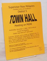 image of Supervisor Ross Mirkarimi cordially invites you to attend District 5 Town Hall Meeting on MUNI [handbill] Wednesday, November 1, 2006