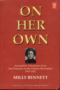 On Her Own: Journalistic Adventures from San Francisco to the Chinese Revolution 1917-1927