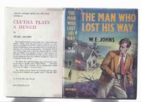 The Man Who Lost His Way -by W E Johns