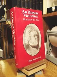 An Uneasy Victorian: Thackeray the Man, 1811-1863