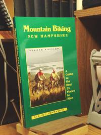 Mountain Biking New Hampshire: A Guide to the Best 25 Places to Ride