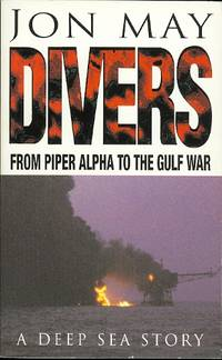 image of DIVERS.  FROM PIPER ALPHA TO THE GULF WAR.