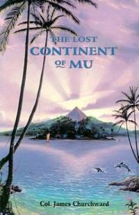 Lost Continent of Mu by Churchward, James