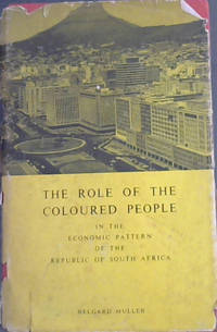 The Role of the Coloured People in the Economic Pattern of the Republic of South Africa