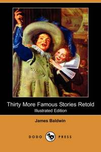 Thirty More Famous Stories Retold Illustrated Edition Dodo Press