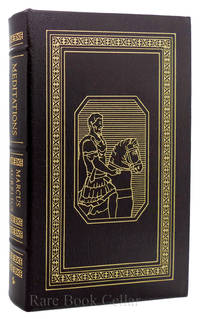 MEDITATIONS OF MARCUS AURELIUS Easton Press by Marcus Aurelius - First Edition; First Printing - 2002 - from Rare Book Cellar and Biblio.com