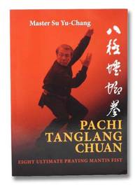 Pachi Tanglang Chuan: Eight Ultimate Praying Mantis
