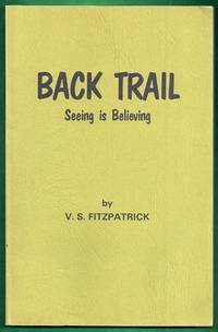 Back Trail. Seeing is Believing