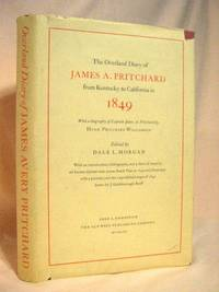 THE OVERLAND DIARY OF JAMES A. PRITCHARD FROM KENTUCKY TO CALIFORNIA IN 1849