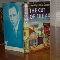 THE CUT OF THE AX By DELMAR JACKSON 1953 first edition