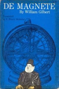 De Magnete, Magnetisque Corporibus, et de Magno Magnete Tellure; Physliologia Nova, Plurimis & Argumentis, & Experimentis Demonstrata