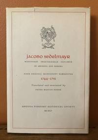 JACOBO SEDELMAYR. Missionary Frontiersman Explorer in Arizona and Sonora Four Original Manuscript...