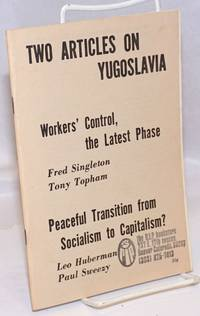 image of Two articles on Yugoslavia: Workers' control, the latest phase [with] Peaceful transition from socialism to capitalism