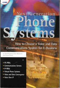 Next Generation Phone Systems How to Choose a Voice and Data  Communications System for e-Business
