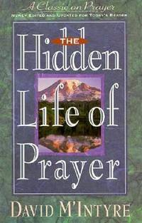 The Hidden Life of Prayer by David M. McIntyre - Paperback - 1993 - from ThriftBooks and Biblio.com