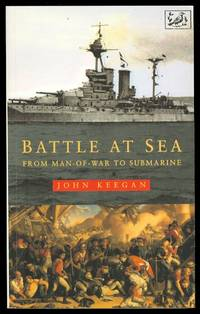 image of BATTLE AT SEA: FROM MAN-OF-WAR TO SUBMARINE.