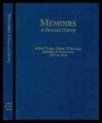 MEMOIRS - A Personal History - Alfred Dryden Hales - Member of Parliament 1957 to 1974