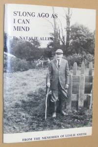 S'Long as I can Mind: from the memories of Leslie Smith