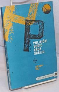 image of Politicki Vodic Kroz Srbiju: Dopunjeno i izmenjeno izdanje