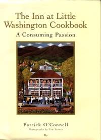 The Inn At Little Washington Cookbook: A Consuming Passion by  Patrick O'Connell - 1st Edition - 1996 - from Chris Hartmann, Bookseller and Biblio.com