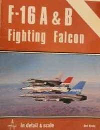 F-16 A & B FIGHTING FALCON IN DETAIL & SCALE - D&S VOL. 3