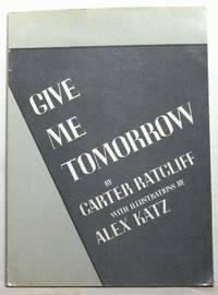 Give Me Tomorrow: Carter Ratcliff, Alex Katz