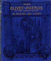 image of From Olivet to Patmos: The First Christian Century in Picture and Story