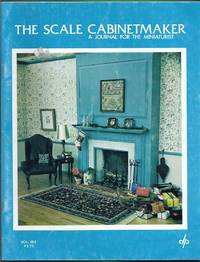 The Scale Cabinetmaker.  a Journal for the Miniaturist.  Vol. III:1 (November, 1978)