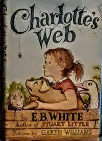 CHARLOTTE'S WEB BY E.B WHITE, pictures by GARTH WILLIAMS/ HARPER & ROW/ 1952/ HARDCOVER WITH DUST JACKET VERY GOOD CONDITION