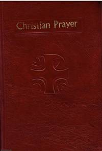 Christian Prayer The liturgy of the hours