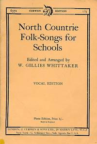 North Countrie Folk-Songs for Schools. Vocal Edition