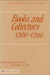 BOOKS AND COLLECTORS 1200-1700 ESSAYS FOR ANDREW WATSON