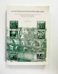 image of 3rd Australian Infantry Brigade: The War Diary of 3rd Australian Infantry Brigade of South Australia..during World War II