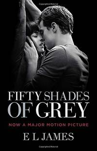 Fifty Shades of Grey (Movie Tie-In Edition): Book One of the Fifty Shades Trilogy: 1