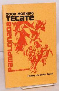 Buenos días Tecate/Good morning Tecate [cover] (history of a border town) [subtitle from cover]