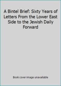 image of A Bintel Brief: Sixty Years of Letters From the Lower East Side to the Jewish Daily Forward