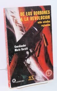 De los borbones a la revolucion. Ocho estudios regionales