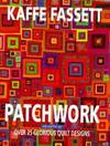 image of Glorious Patchwork: A Collection of Over 30 Original Designs