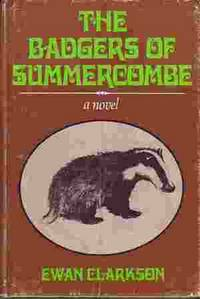 The Badgers of Summercombe by  Ewan Clarkson - First Edition - 1977 - from Odds and Ends Shop and Biblio.com